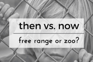 then versus now free range helicopter parenting Providence Moms Blog