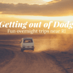 Getting Out of Dodge: Fun Overnight Road Trips Near RI