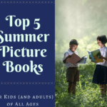 Five of Our Favorite Summer Picture Books