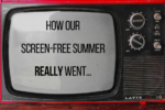 screen-less summer screen free time Providence Moms Blog