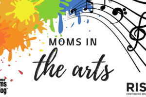 Moms in the Arts Hansy Better Barraza Providence Moms Blog