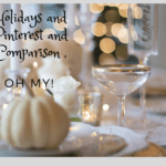 Holidays and Pinterest and Comparison, Oh My!