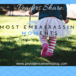 Readers Share: Most Embarrassing MOMents