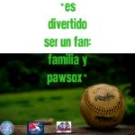 Es Divertido Ser un Fan: Familia y Beisbol PawSox