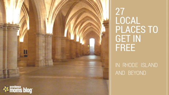 """Picture of Museum arches with words """"27 Local places to get in free in rhode island and beyond"""" Ideas for family fun in RI, CT and MA"""