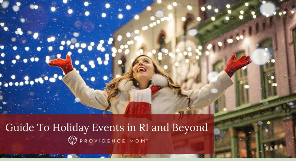Guide to Holiday Events | Providence Mom